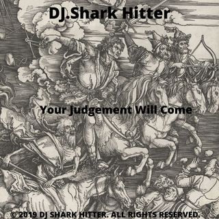 Your Judgement Will Come