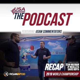 2019 World Championships Recap w/Nicolleta, Waxman, & Boffa