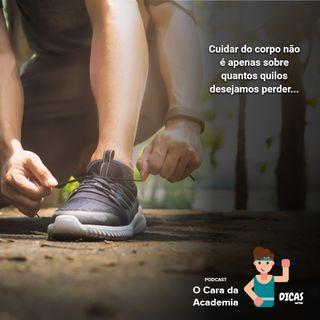 096 Cuidar do corpo não é apenas sobre quantos quilos desejamos perder
