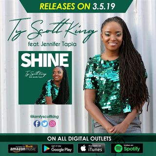 Exclusive New Single #Shine by Ty Scott King feat. Jennifer Tapia