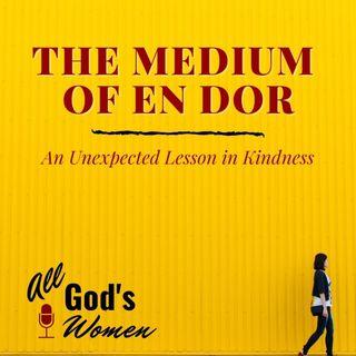 The Medium of En Dor - An Unexpected Lesson