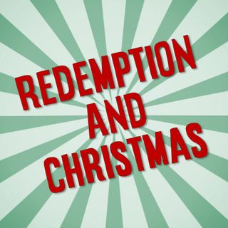 Redemption and Christmas