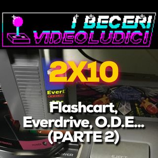 2x10 - Flashcart, Everdrive, O.D.E... (PARTE 2)