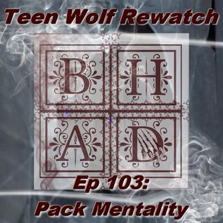 TEEN WOLF REWATCH 103 - Pack Mentality