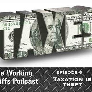 Episode 6: Taxation Is Theft