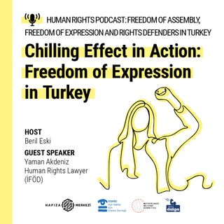 CHILLING EFFECT IN ACTION: FREEDOM OF EXPRESSION IN TURKEY