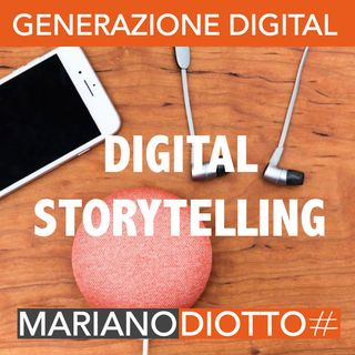 Puntata 41: Digital storytelling