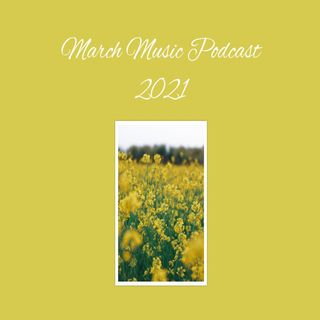 March Music Podcast 2021