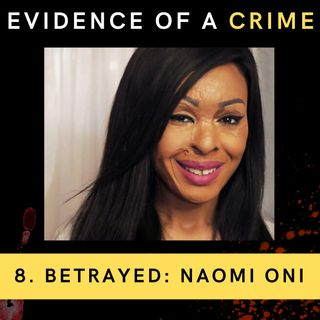 8. Betrayed: Naomi Oni
