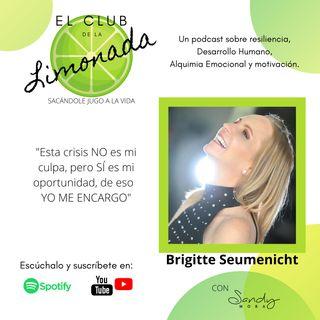 Episodio 10: Brigitte Seumenicht y la actitud YO ME ENCARGO
