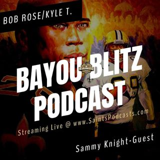 Bayou Blitz Podcast - Preview Saints-Bucs & Guest Sammy Knight