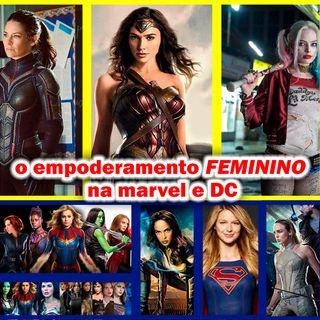 EP.3- O EMPONDERAMENTO FEMININO NOS FILMES DA MARVEL E DC FT Anna Nascimento