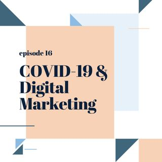016: COVID-19 & Digital Marketing