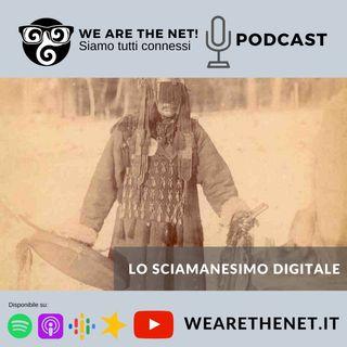 Lo Sciamanesimo Digitale
