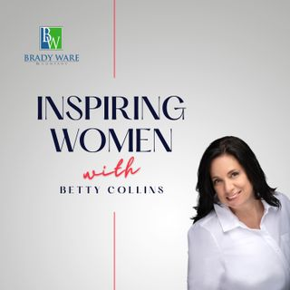Inspiring Women PodCast with Betty Collins