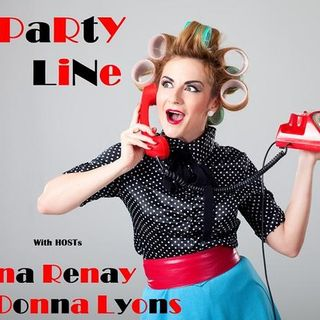 The Party Line with Gina Renay and Donna Lyons