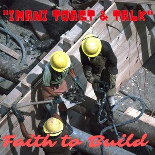 """Imani Toast&Talk """"Faith To Build"""""""