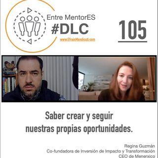 #DLC 105 con Regina Guzmán