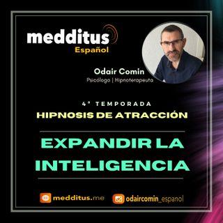#121 Hipnosis para Atraer Expandir la Inteligencia | Hipnosis de Atracción | Odair Comin