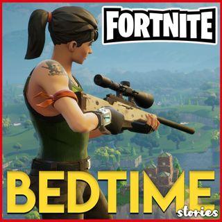 Fortnite - Bedtime Story
