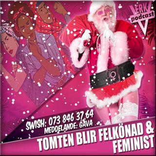 TOMTEN BLIR FELKÖNAD OCH FEMINIST