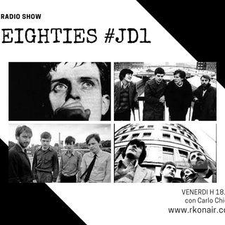 EIGHTIES - Speciale Joy Division I - 18/05/2021