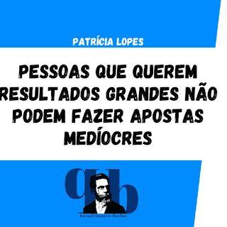 Conversas Sábias Com Patrícia Lopes