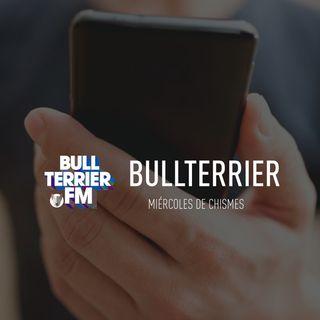 BullterrierFM - Ya es miércoles de chismes!