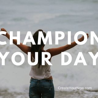 1501 Champion Your Day!
