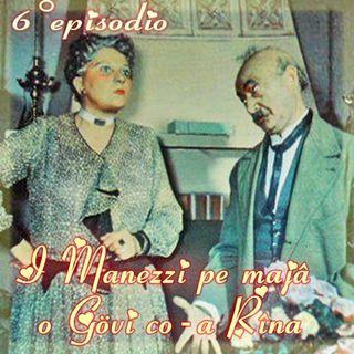 Episodio 6 - I Manezzi pe majâ o Gövi co-a Rîna (Gilberto Govi e Rina Gaioni)