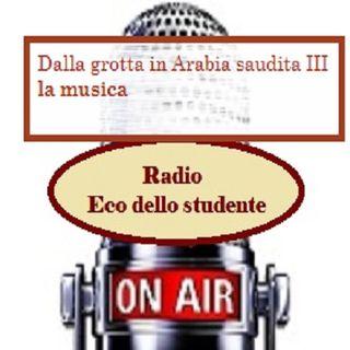 Dalla grotta in Arabia Saudita III - la musica