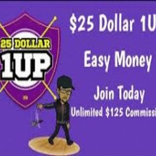 25 Dollar 1 Up - Easy1Up, I Made $17,000+ In 30 Days [ 25 Dollar 1Up Review AndTestimonials