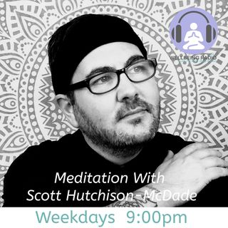 Evening Meditation With Scott Hutchison-McDade