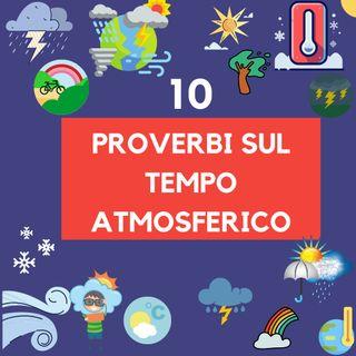 "10 Proverbi italiani sul ""Tempo atmosferico""- Italian weather proverbs"