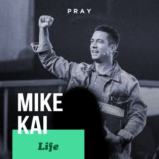 "Mike Kai – Life - ""Not all prayers will be answered"""