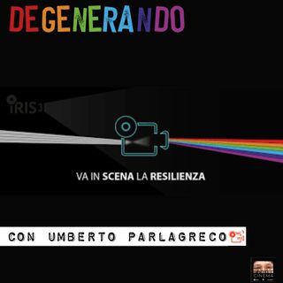 Va in scena la Resilienza - con Umberto Parlagreco del Multisala Iris