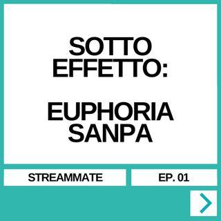 STREAMMATE EP. 01 - SOTTO EFFETTO: EUPHORIA/SANPA