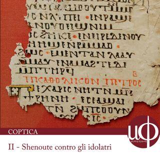 Coptica - Shenoute contro gli idolatri - seconda puntata