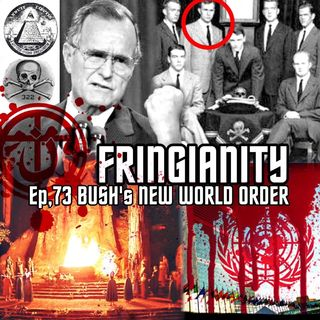 Ep,73 BUSH'S NEW WORLD ORDER