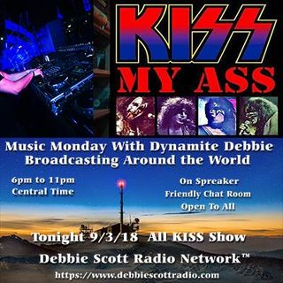 MUSIC MONDAY WITH DYNAMITE DEBBIE FEATURING KISS !!!! 9-3-18