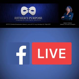 Esther's Purpose #PODCAST #25  Being Authentic & Transparent
