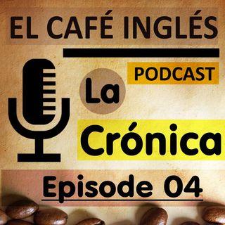 La Crónica | Episode 04