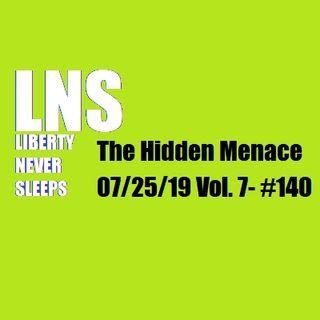 The Hidden Menace 07/25/19 Vol. 7- #140