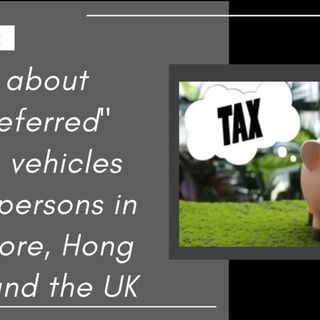 """[ HTJ Podcast ] Talking about """"Tax Preferred"""" savings vehicles for US persons in Singapore, Hong Kong, and the UK."""