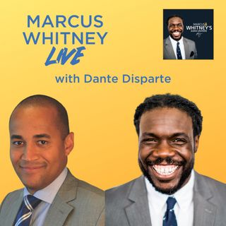 Marcus Whitney Live Ep. 12 - Dante Disparte