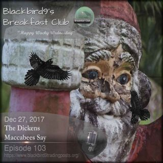 The Dickens Maccabees Say - Blackbird9 Podcast