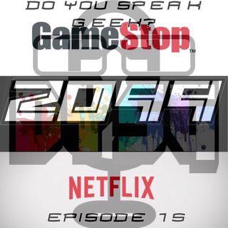 Episode 15 (GameStop, Marvel 2099, Netflix and more.)