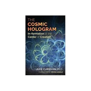 The Cosmic Hologram - Mitchell interviews Jude Currivan