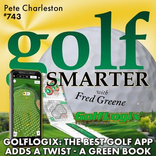 GolfLogix: The Best Golf App Adds a Twist - Individual Green Maps in a Yardage Book featuring Pete Charleston