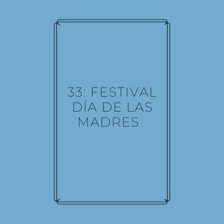 Experimento #EnPantufla 33 - Festival día d las madres.